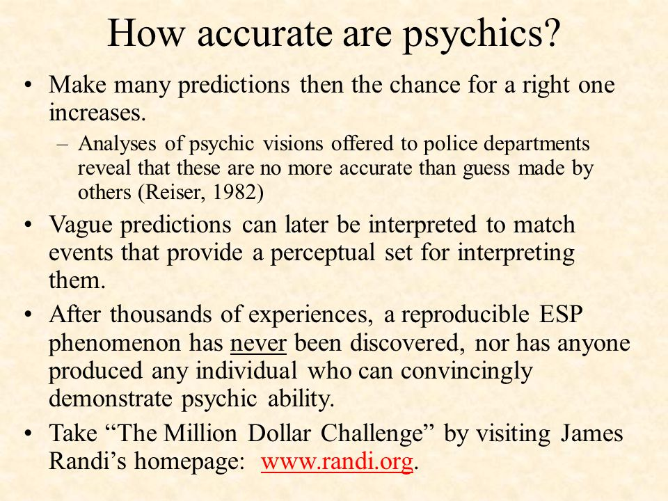 How accurate are psychics. Make many predictions then the chance for a right one increases.