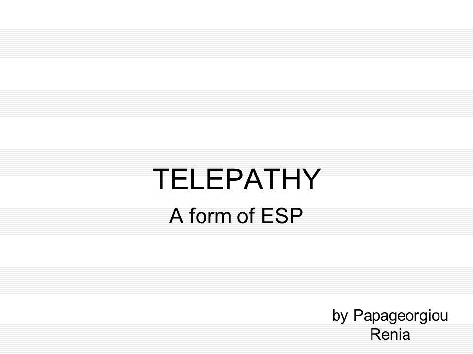 TELEPATHY A form of ESP by Papageorgiou Renia
