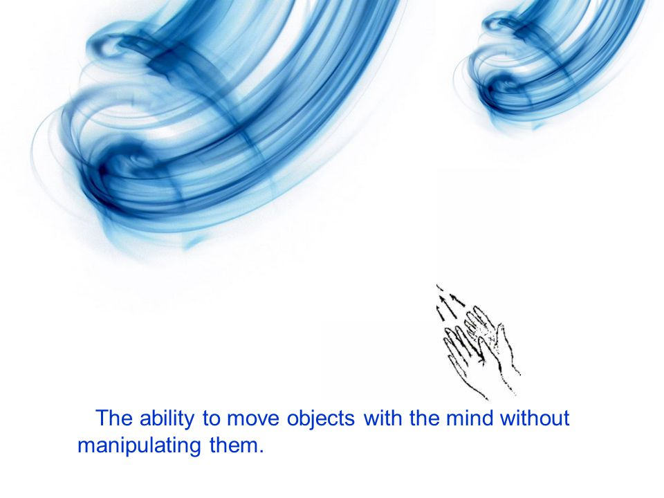 The ability to move objects with the mind without manipulating them.