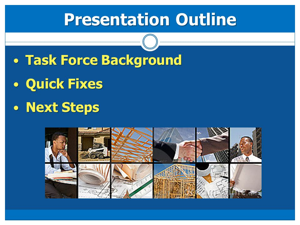 Presentation Outline Task Force Background Task Force Background Quick Fixes Quick Fixes Next Steps Next Steps