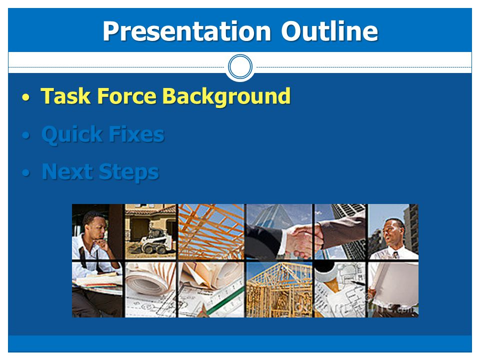 Task Force Background Task Force Background Quick Fixes Quick Fixes Next Steps Next Steps Presentation Outline