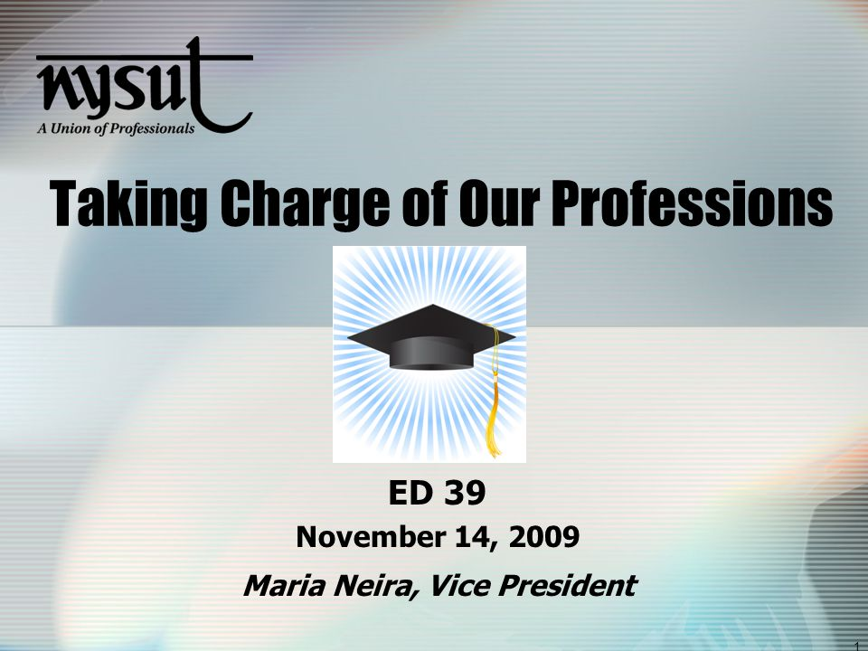 1 Taking Charge of Our Professions ED 39 November 14, 2009 Maria Neira, Vice President