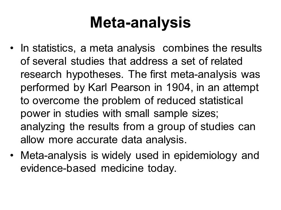 Meta-analysis In statistics, a meta analysis combines the results of several studies that address a set of related research hypotheses.