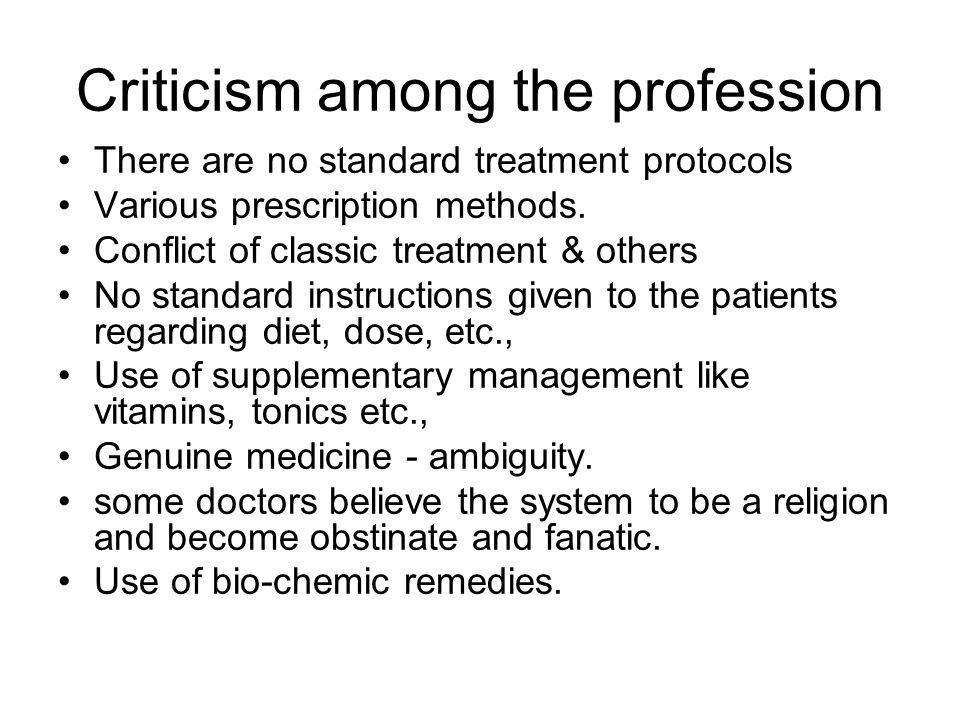 Criticism among the profession There are no standard treatment protocols Various prescription methods.