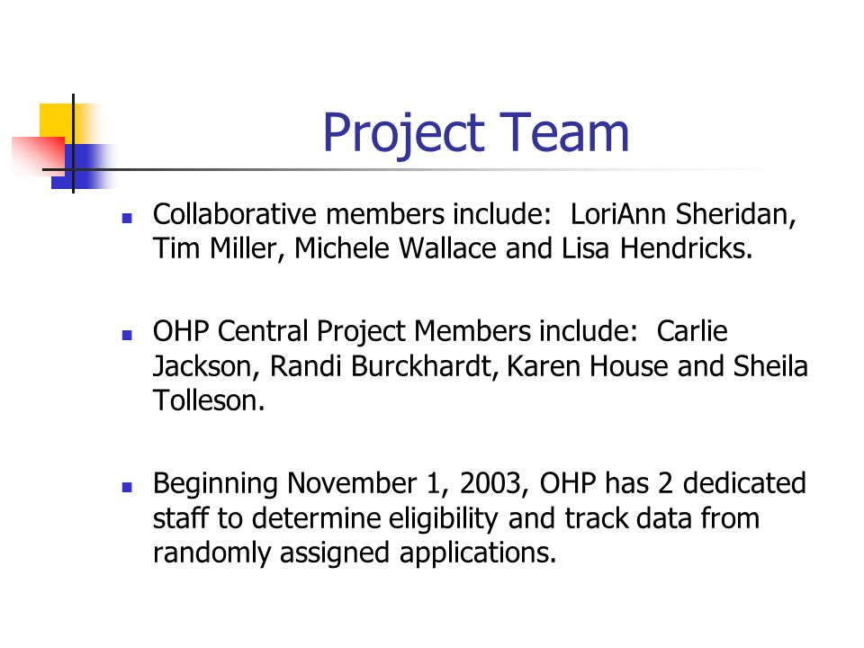 Project Team Collaborative members include: LoriAnn Sheridan, Tim Miller, Michele Wallace and Lisa Hendricks. OHP Central Project Members include: Car