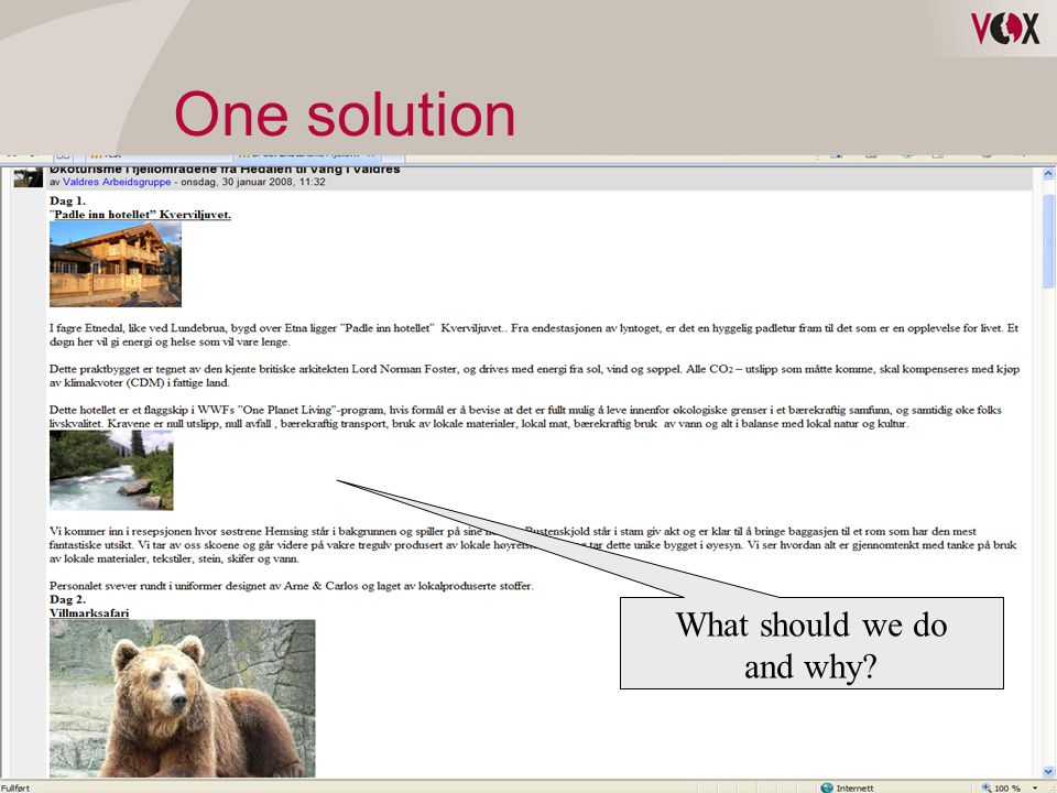 One solution What should we do and why?