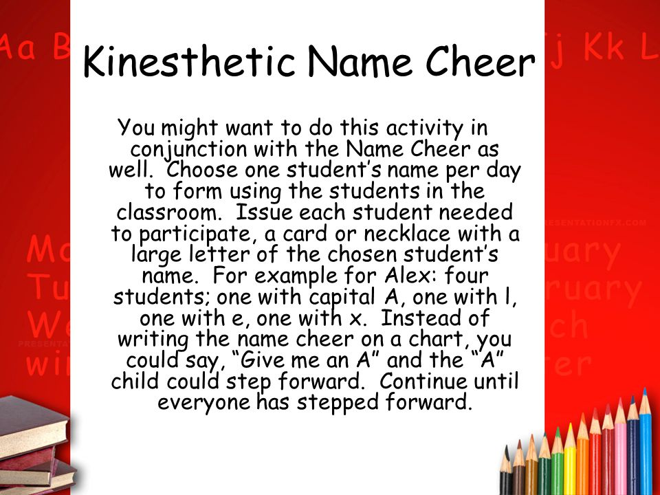Marie Clay says: The use of the children s names in a class activity is a useful way of developing letter knowledge.