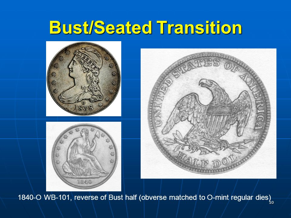 10 Bust/Seated Transition 1840-O WB-101, reverse of Bust half (obverse matched to O-mint regular dies)