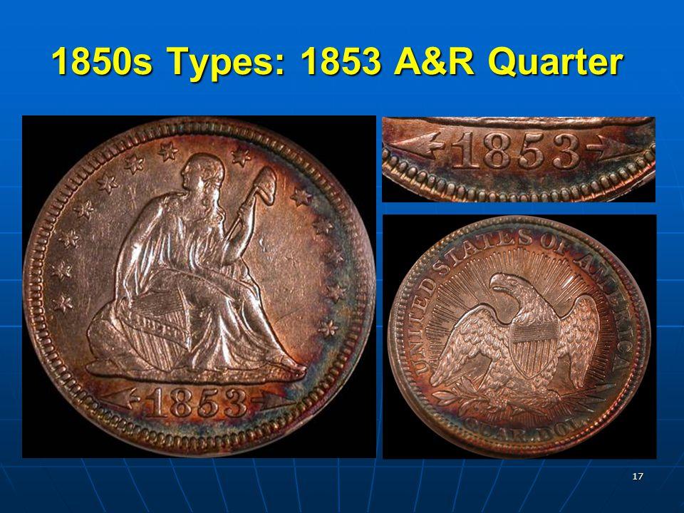 17 1850s Types: 1853 A&R Quarter