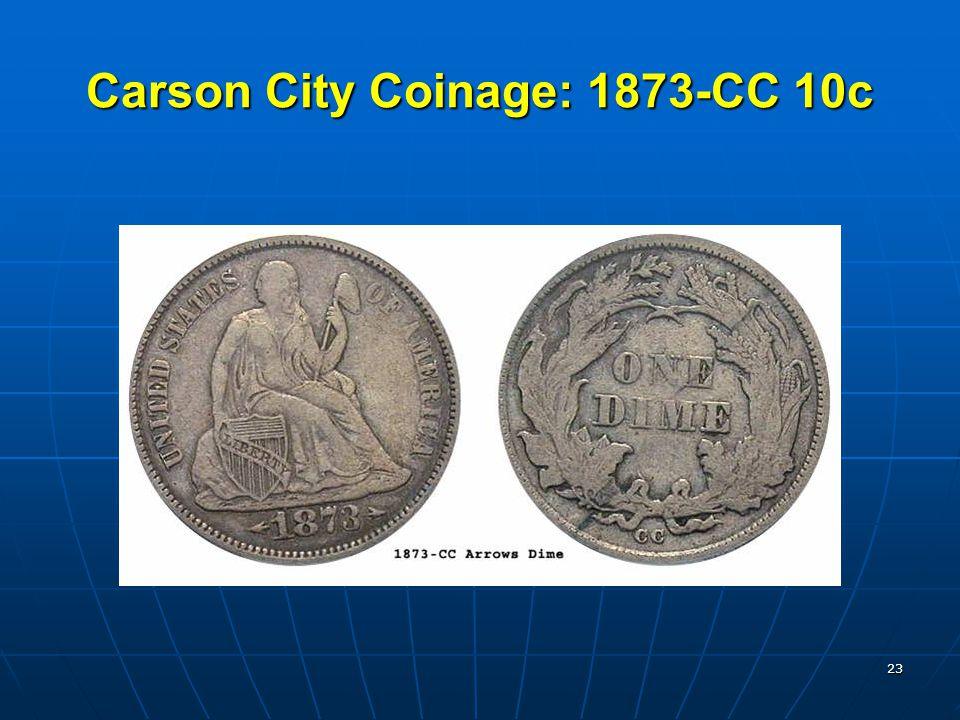 23 Carson City Coinage: 1873-CC 10c