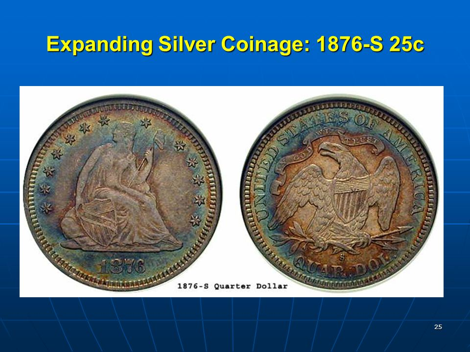 25 Expanding Silver Coinage: 1876-S 25c