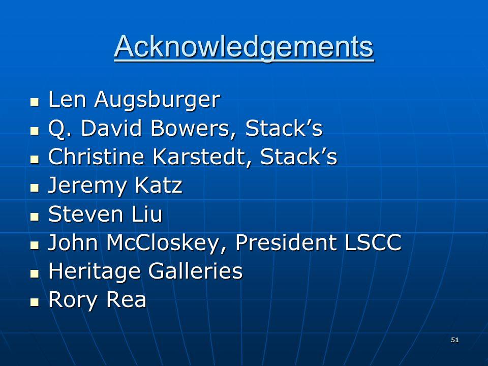 51 Acknowledgements Len Augsburger Len Augsburger Q.
