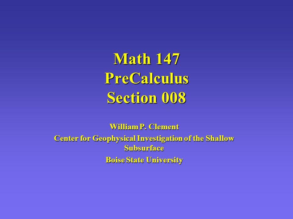 Math 147 PreCalculus Section 008 William P.
