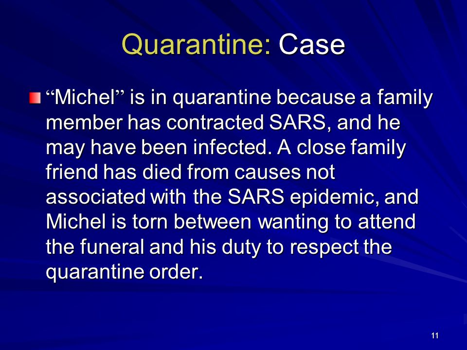 11 Quarantine: Case Michel is in quarantine because a family member has contracted SARS, and he may have been infected.