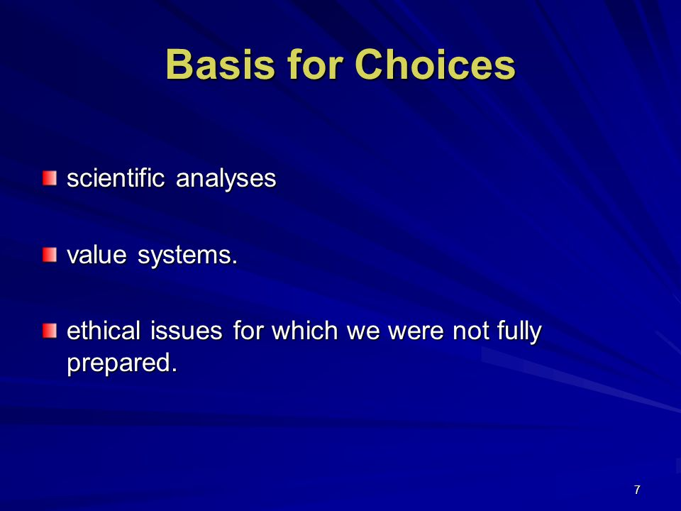 7 Basis for Choices scientific analyses value systems.