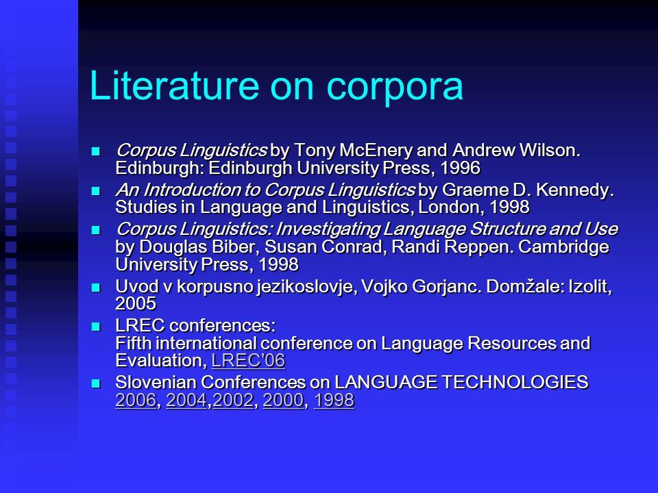 Literature on corpora Corpus Linguistics by Tony McEnery and Andrew Wilson.