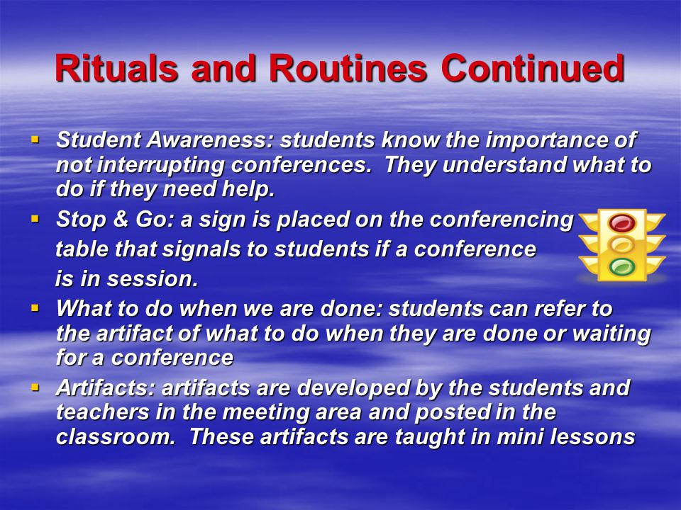 Rituals and Routines  Writing Process: children move their clothespin to show where they are in the writing process.  Self-Conference: students use