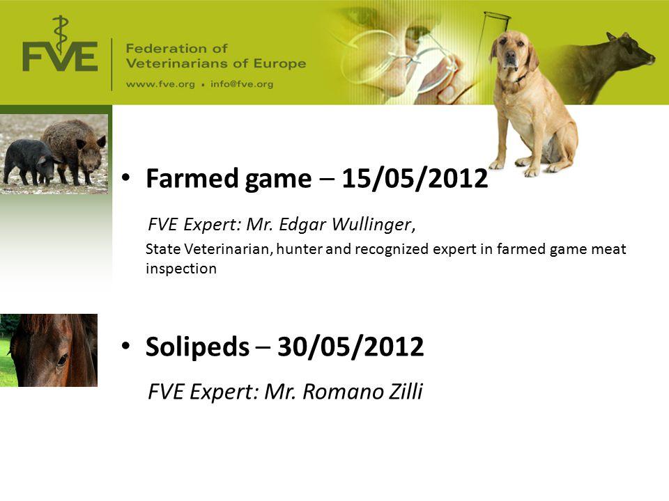 Farmed game – 15/05/2012 FVE Expert: Mr.