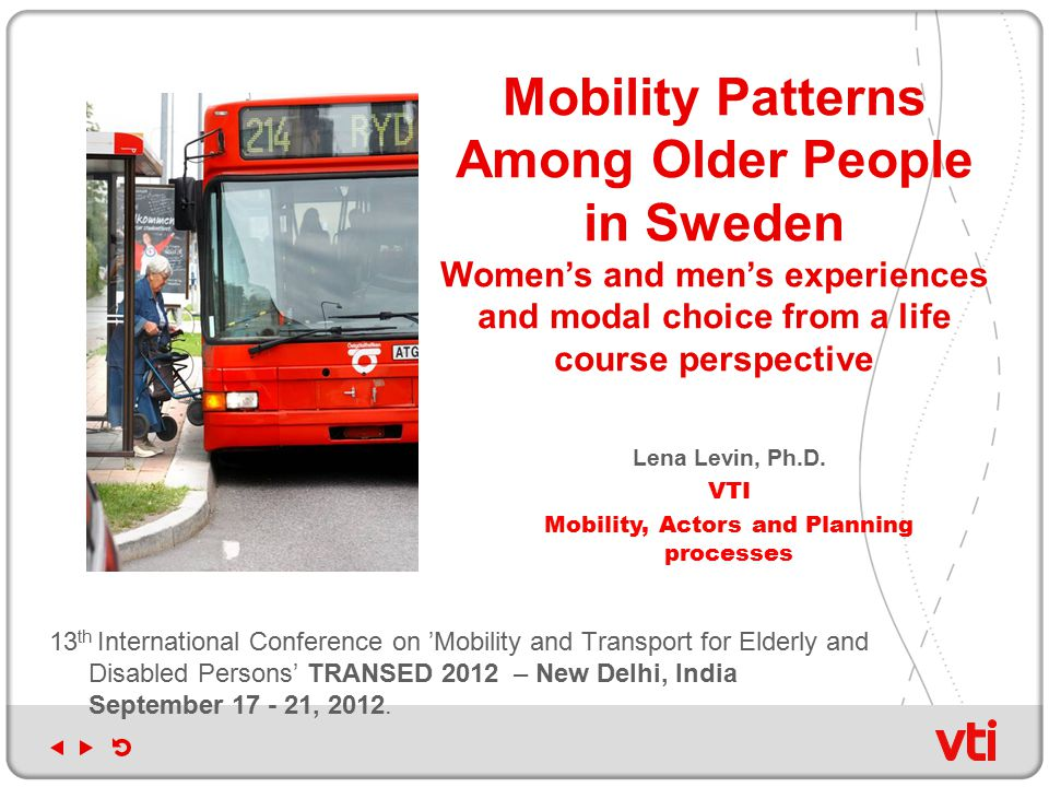 13 th International Conference on 'Mobility and Transport for Elderly and Disabled Persons' TRANSED 2012 – New Delhi, India September 17 - 21, 2012.