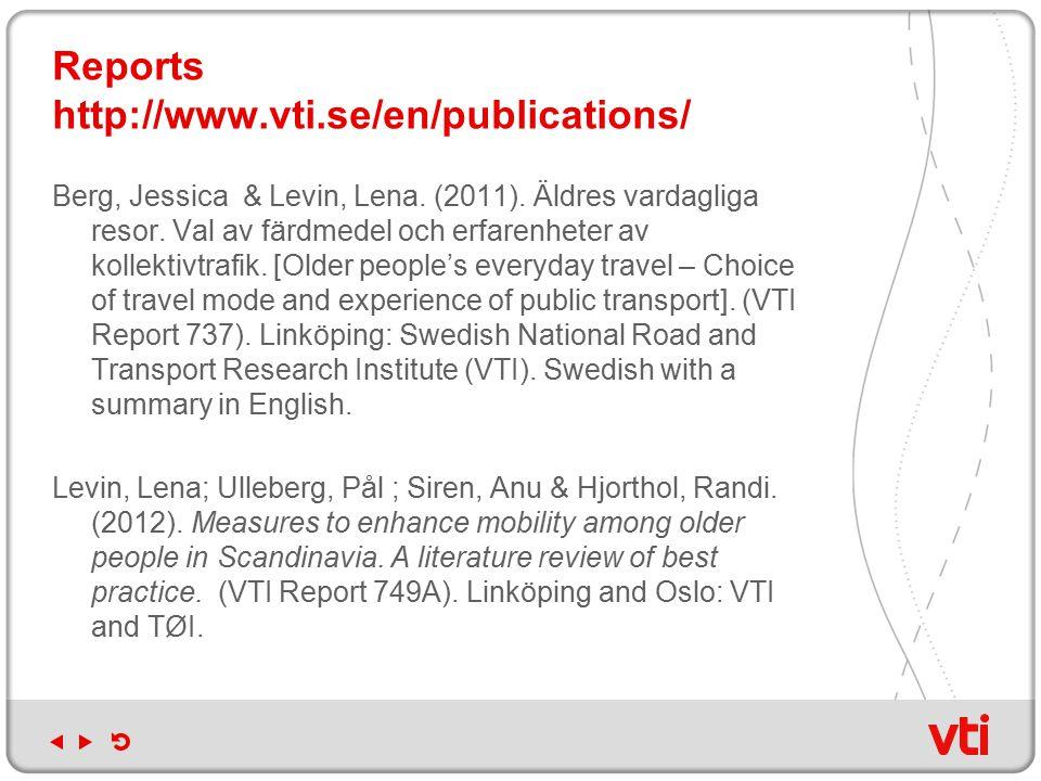 Reports http://www.vti.se/en/publications/ Berg, Jessica & Levin, Lena.