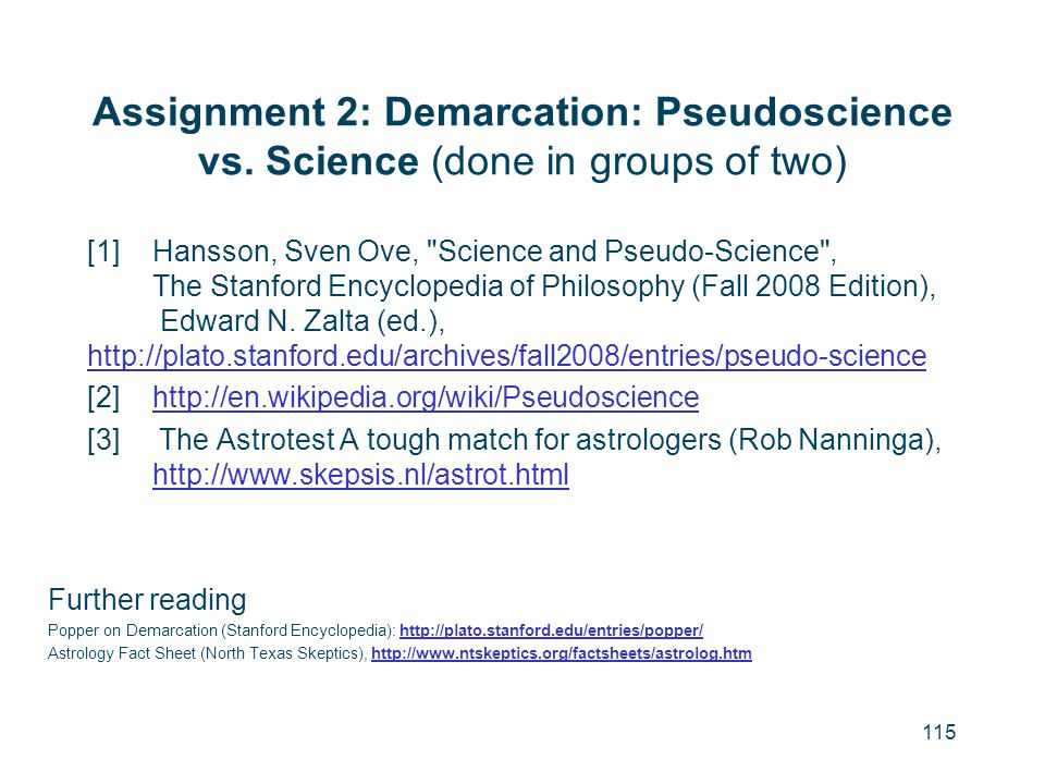 115 Assignment 2: Demarcation: Pseudoscience vs. Science (done in groups of two) [1]Hansson, Sven Ove,