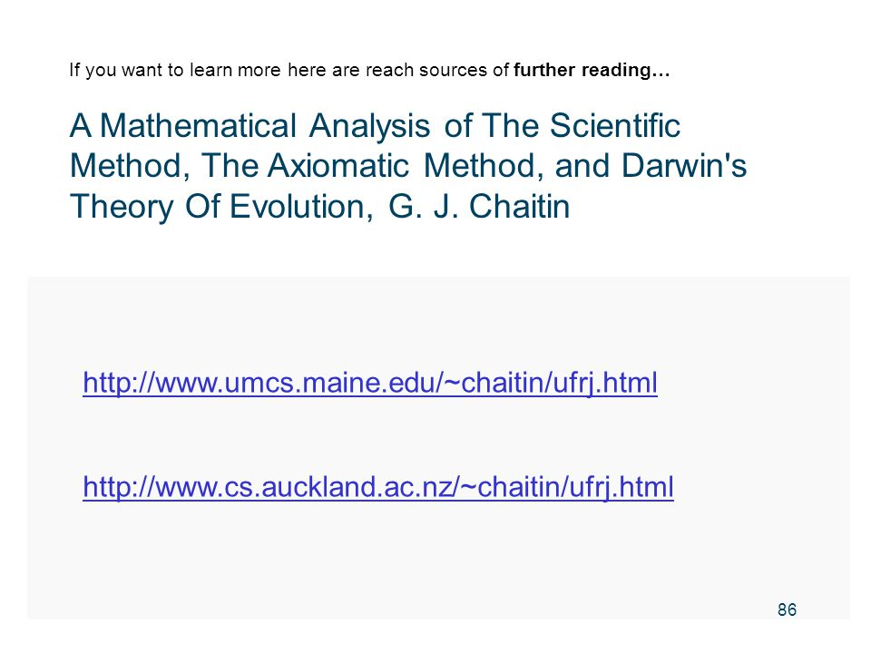 http://www.umcs.maine.edu/~chaitin/ufrj.html http://www.cs.auckland.ac.nz/~chaitin/ufrj.html If you want to learn more here are reach sources of furth