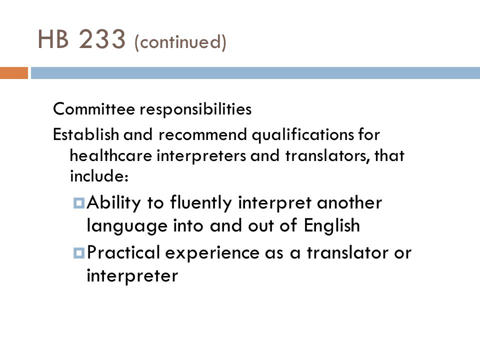Revised Recommendations  Two sets of recommendations submitted: one for foreign language interpreters, the other for sign language interpreters.