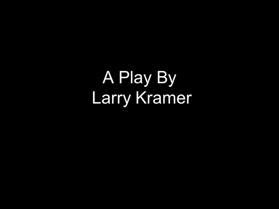 A Play By Larry Kramer