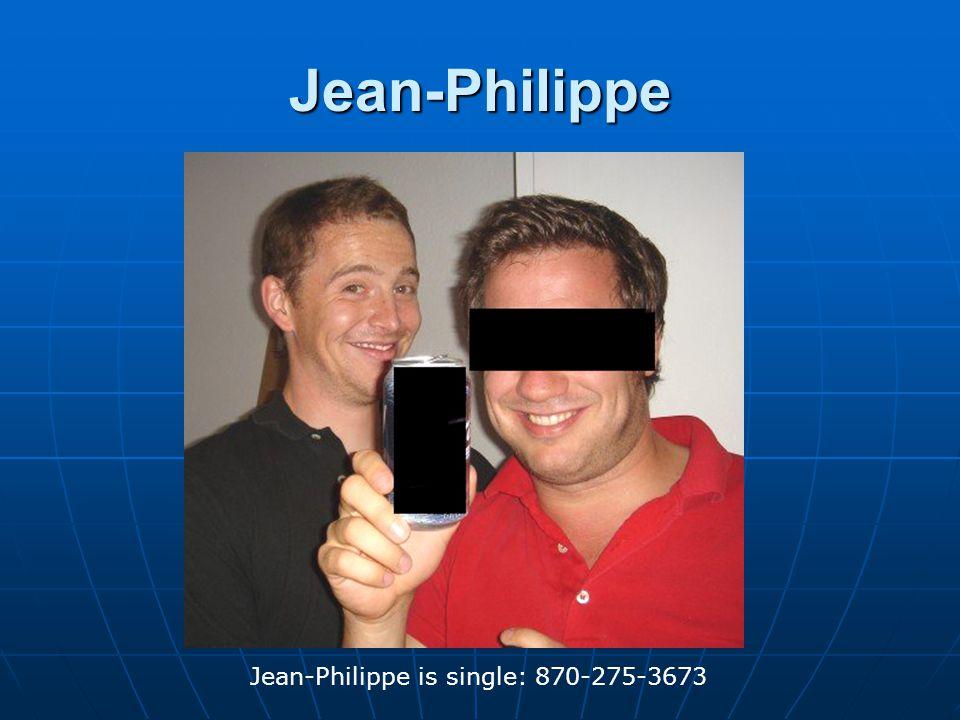Jean-Philippe Jean-Philippe is single: 870-275-3673