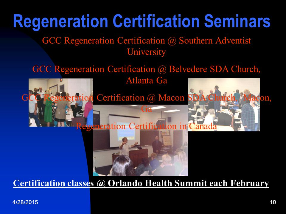 4/28/201510 Regeneration Certification Seminars Hey Hal .