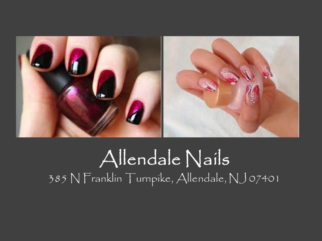 Allendale Nails 385 N Franklin Turnpike, Allendale, NJ 07401