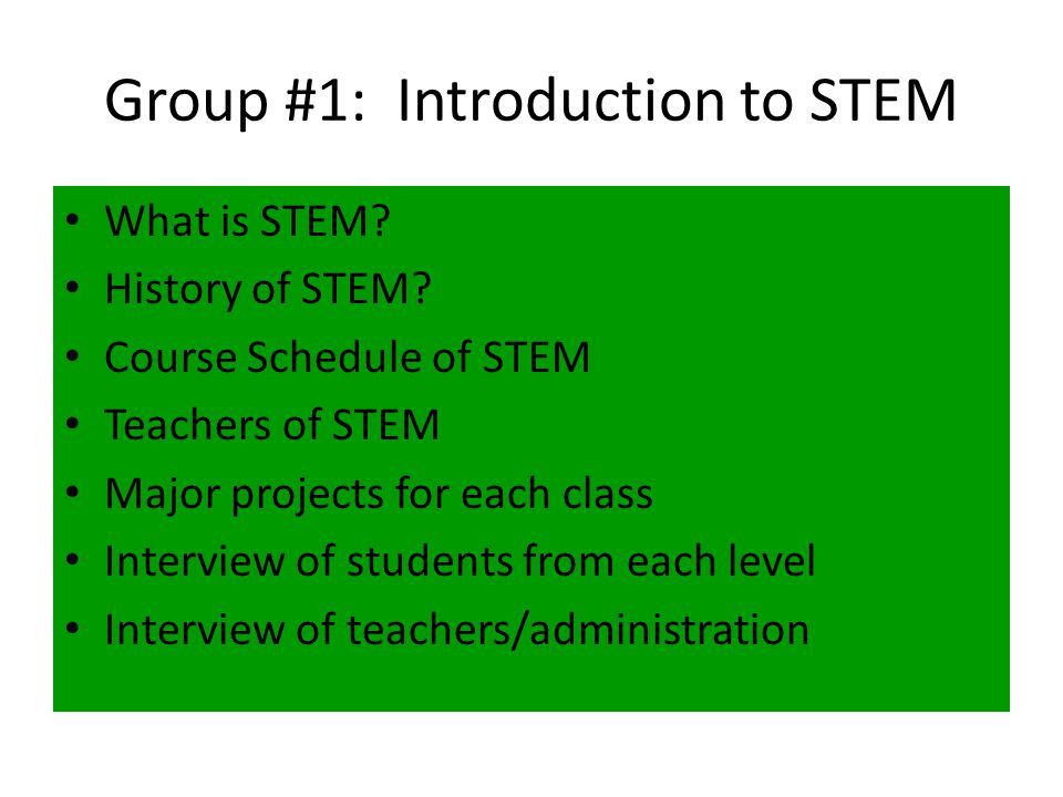 Group #1: Introduction to STEM What is STEM. History of STEM.