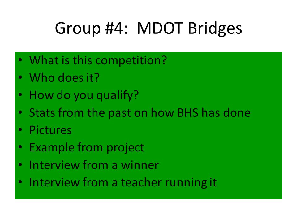 Group #4: MDOT Bridges What is this competition. Who does it.