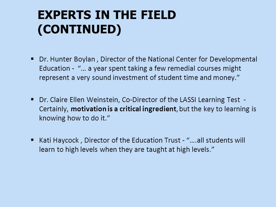 EXPERTS IN THE FIELD (CONTINUED)  Dr.