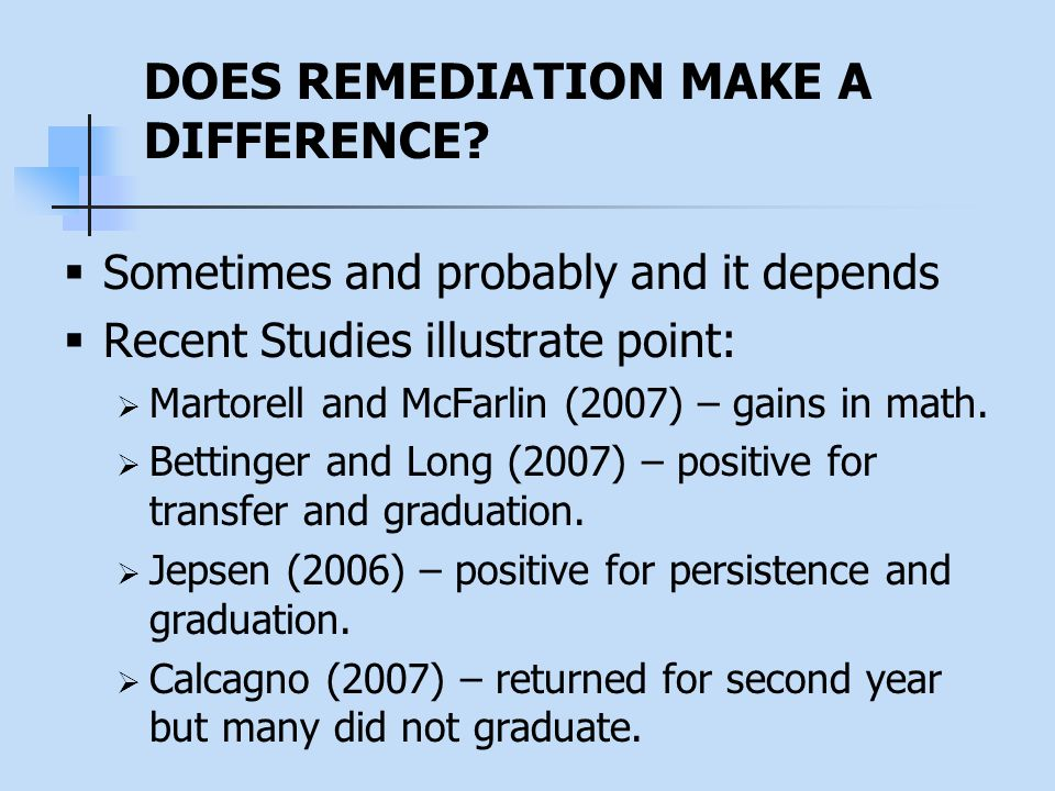 DOES REMEDIATION MAKE A DIFFERENCE.
