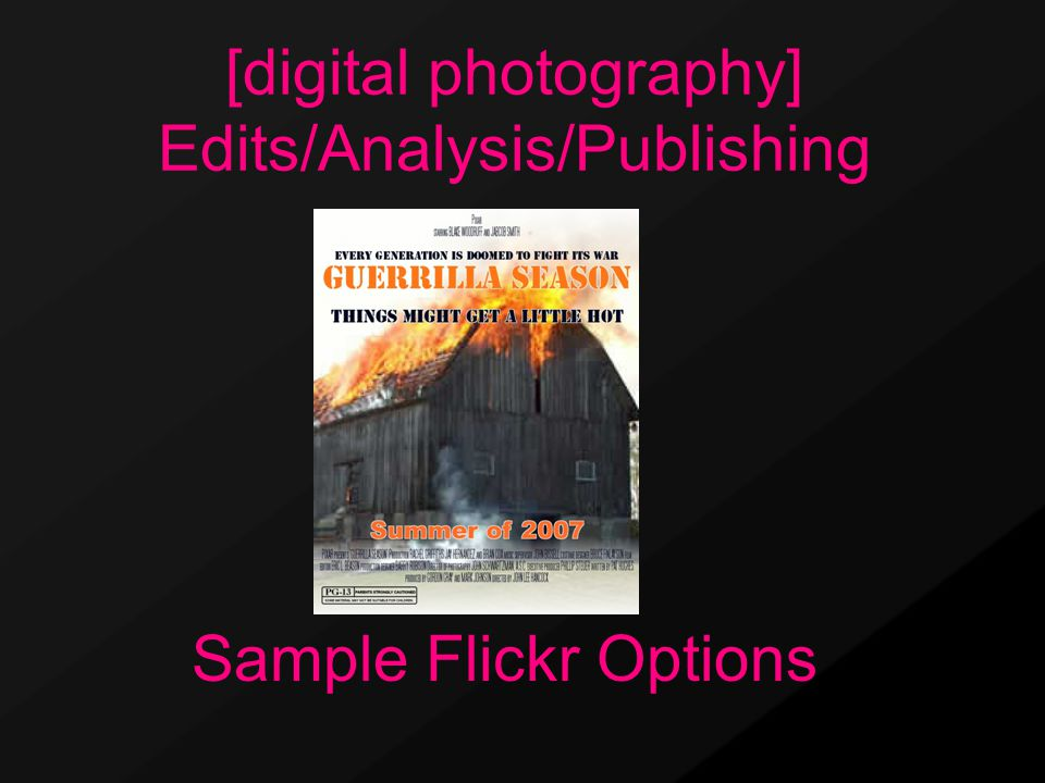 Sample Flickr Options [digital photography] Edits/Analysis/Publishing