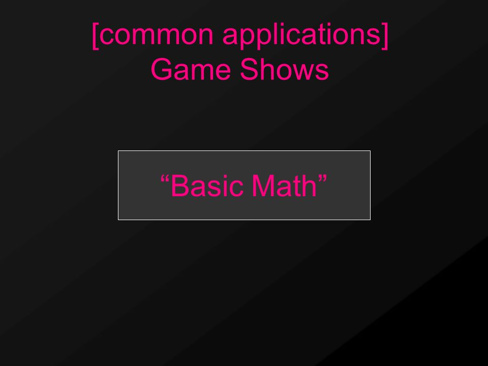[common applications] Game Shows Basic Math