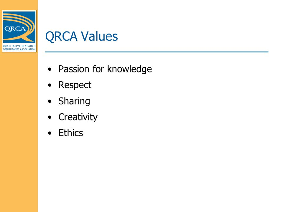 QRCA Values Passion for knowledge Respect Sharing Creativity Ethics
