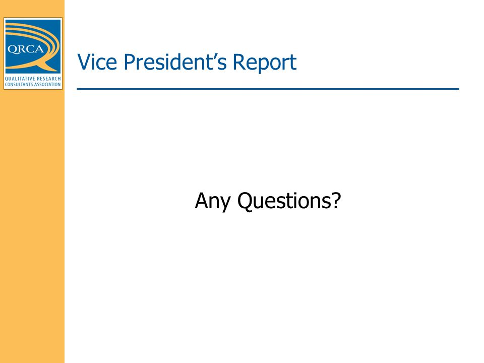Vice President's Report Any Questions?