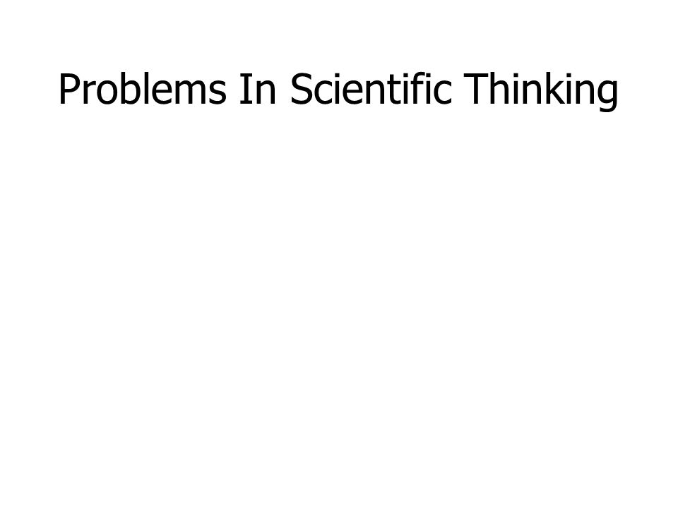 Problems In Scientific Thinking