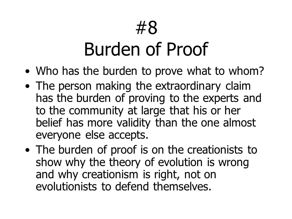 #8 Burden of Proof Who has the burden to prove what to whom.