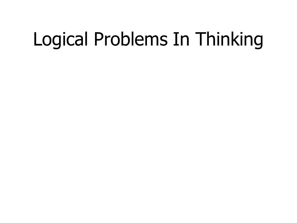 Logical Problems In Thinking