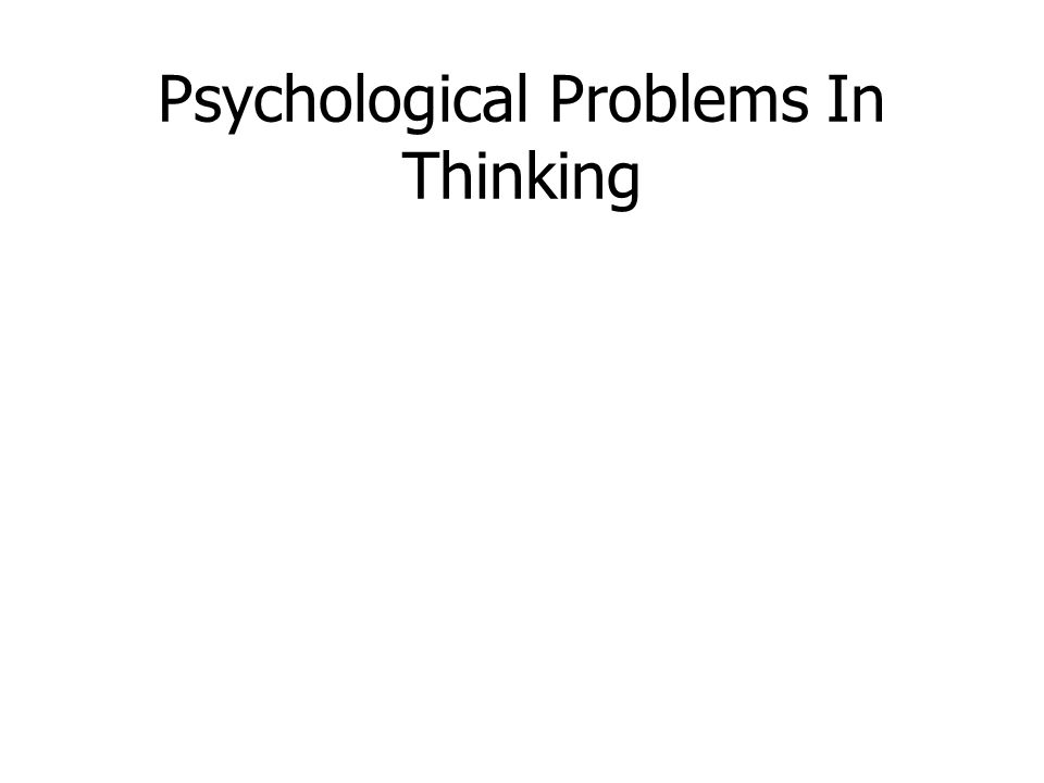 Psychological Problems In Thinking