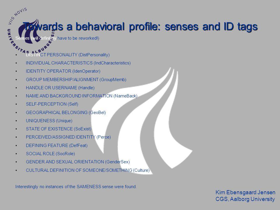 Kim Ebensgaard Jensen CGS, Aalborg University Towards a behavioral profile: senses and ID tags Senses (will definitely have to be reworked!) DISTINCT