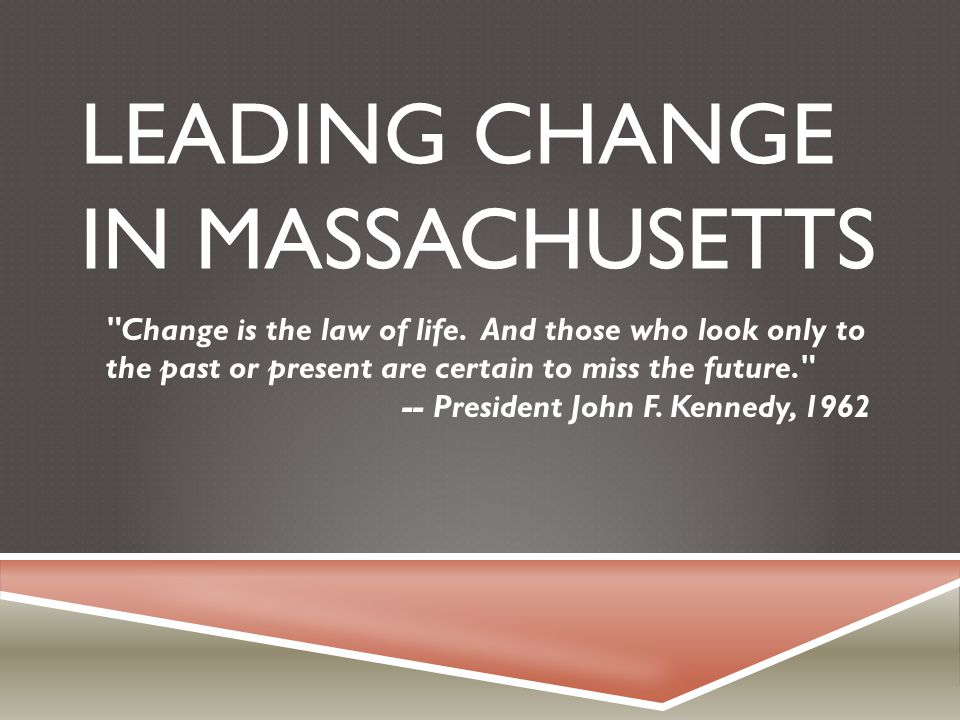 LEADING CHANGE IN MASSACHUSETTS