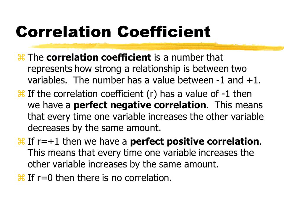Correlation Coefficient zThe correlation coefficient is a number that represents how strong a relationship is between two variables.