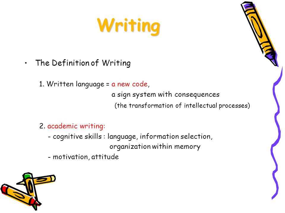Writing The Definition of Writing 1.