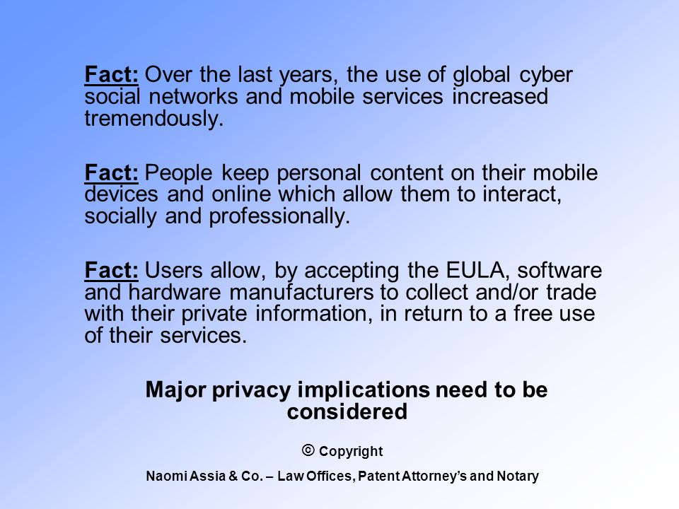 Fact: Over the last years, the use of global cyber social networks and mobile services increased tremendously.
