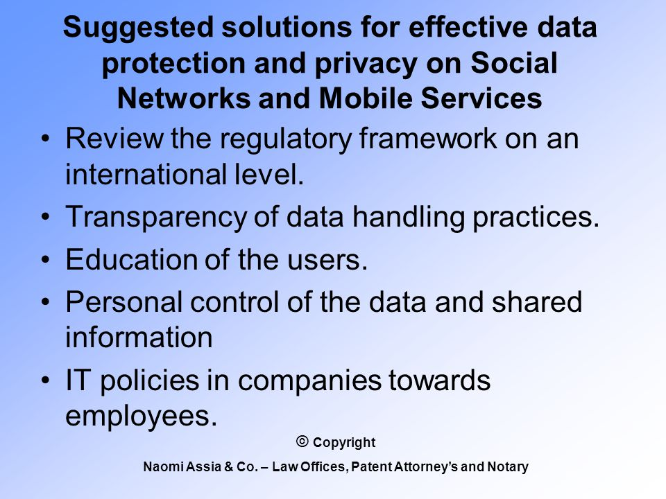 Suggested solutions for effective data protection and privacy on Social Networks and Mobile Services Review the regulatory framework on an international level.