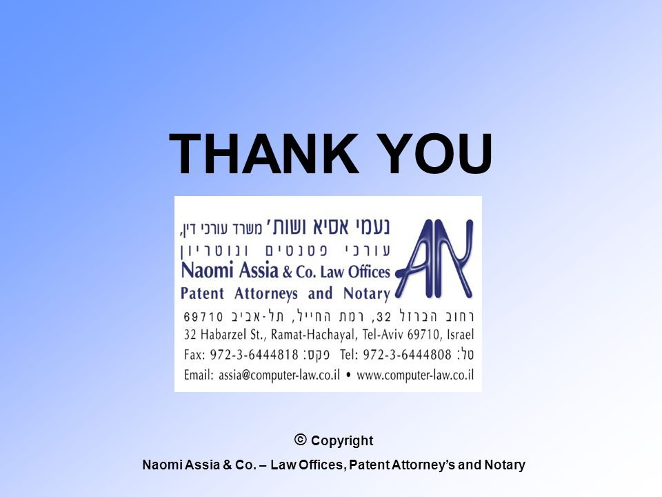 THANK YOU © Copyright Naomi Assia & Co. – Law Offices, Patent Attorney's and Notary